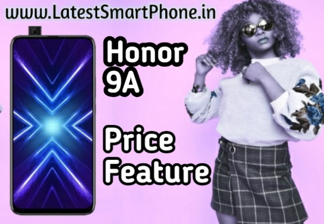 Honor 9A mobile phone price and features leaked, will be launched on March 30