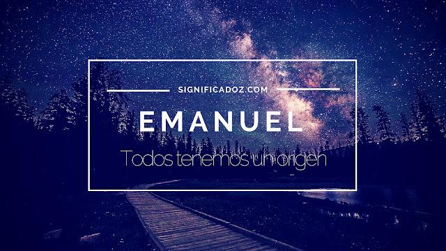 Significado del Nombre Emanuel ¿Que Significa?