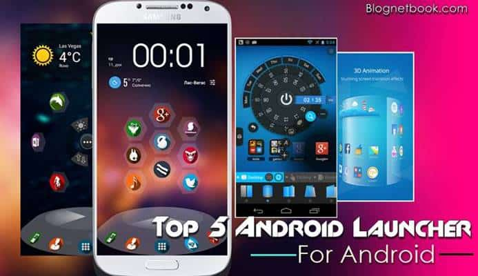 Top 5 Best Android Launchers 2017 For Your Android Mobile