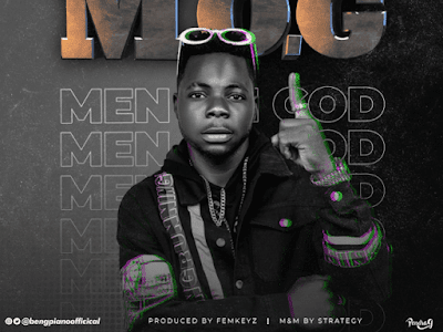 DOWNLOAD MP3: Ben G Piano – Men On God (MOG) || @bengpianoofficial
