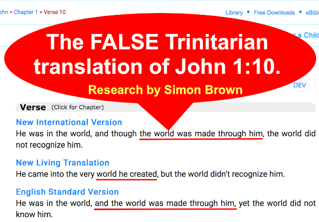 The FALSE Trinitarian translation of John 1:10.