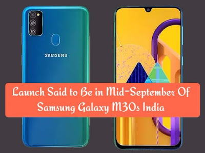Launch Said to Be in Mid-September Of Samsung Galaxy M30s India