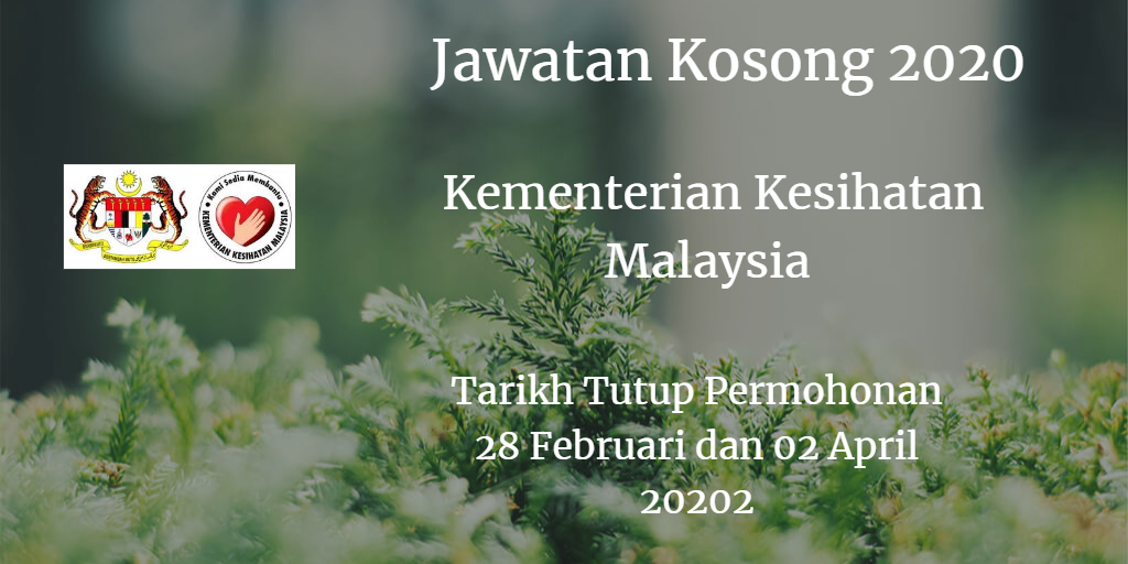 Jawatan Kosong KKM 28 Februari dan 2 April 2020