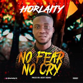 [Music] Horlaity - No Fear No Cry (Prod Sexy Demo)