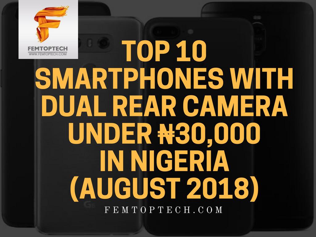 Top 10 Smartphones with Dual Rear Camera under ₦30,000 In Nigeria (August 2018)