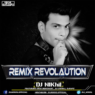 Download-Remix-Revolution-The-Album-Version-4-DJ-NIKhil-Indiandjremix