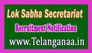 Lok Sabha Secretariat Recruitment Notification 2016