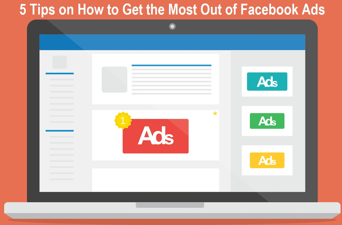 How to Get the Most Out of Facebook Ads