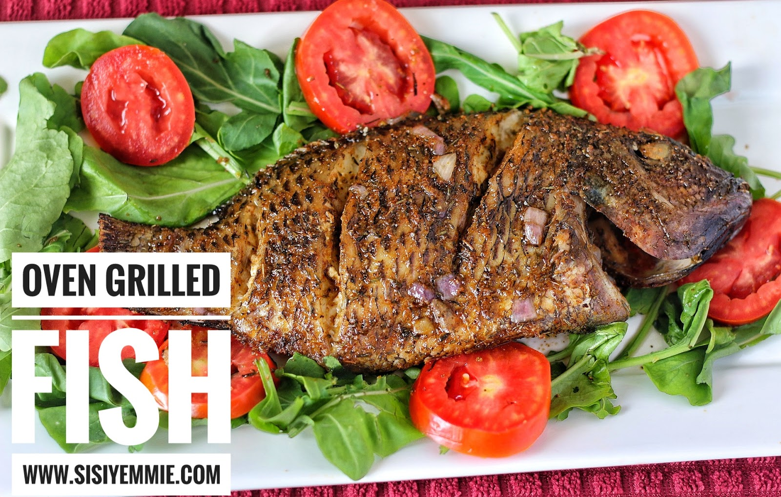 Oven grilled tilapia fish sisiyemmie nigerian food for Oven grilled fish recipes