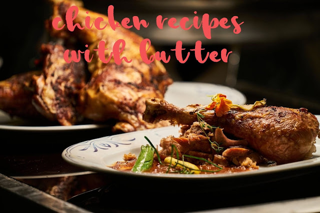 Chicken Recipes with Butter