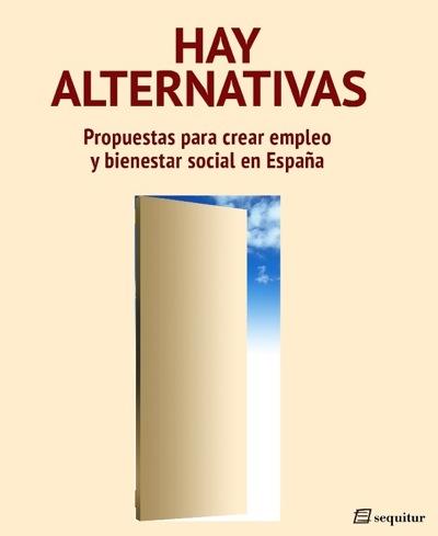 Hay Alternativas – Vicenç Navarro, Juan Torres y Alberto Garzón