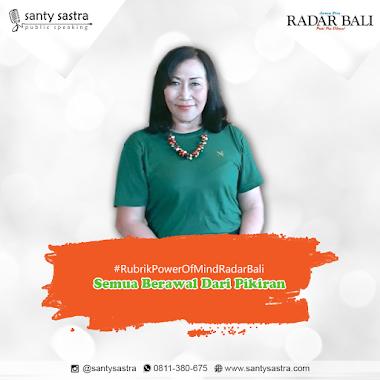 Rubrik Power Of Mind Radar Bali : Semua Dimulai Dari Pikiran