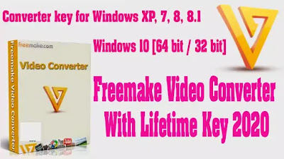 Freemake Video Converter Serial Key Latest 2020