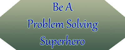 """Be A Problem Solving Superhero"" in blue text on gray background"