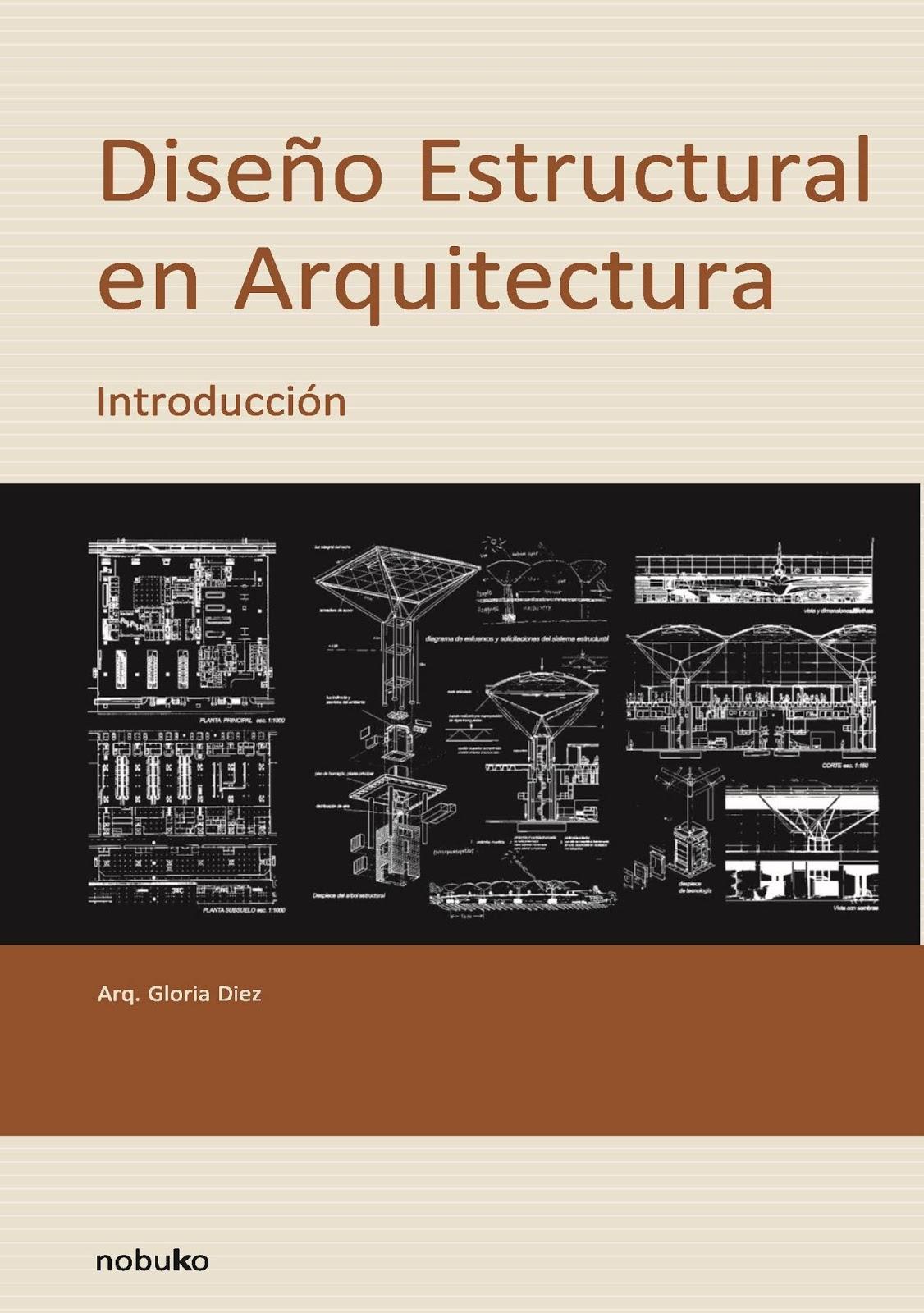 Diseño Estructural en Arquitectura: Introducción – Gloria Diez