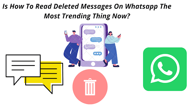 Is How To Read Deleted Messages On Whatsapp The Most Trending Thing Now?