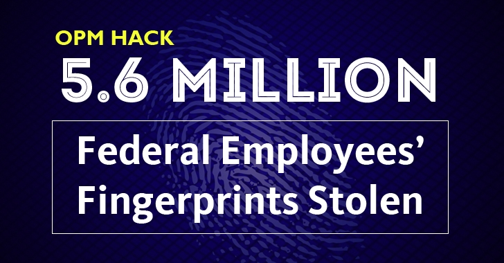 5.6 Million Federal Employees' Fingerprints Stolen in OPM Hack