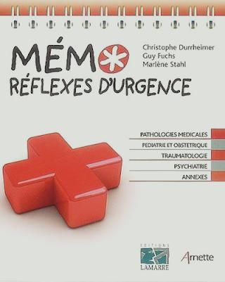 Mémo réflexes d'urgence Livre de Christophe Durrheimer, Guy Fuchs et Marlène Stahl