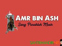 Abu Abdullah bin Amr bin Ash Sang Penakluk Mesir