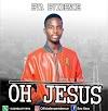 MUSIC: Eva Evidence – Oh Jesus (plus LYRICS)