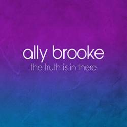 Baixar The Truth Is In There - Ally Brooke grátis