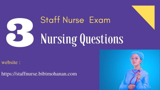 Staff Nurse Exam Questions Kerala PSC -Nursing MCQ Questions 3