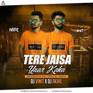 TERE JAISA YAAR KAHAN (REMIX) - DJ VINIT X DJ AKHIL