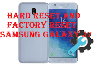 Reset Samsung Galaxy J7, How to Hard Reset and Factory Reset Samsung Galaxy J7