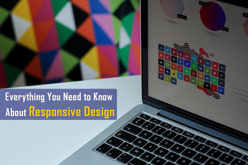 Everything You Need to Know About Responsive Design