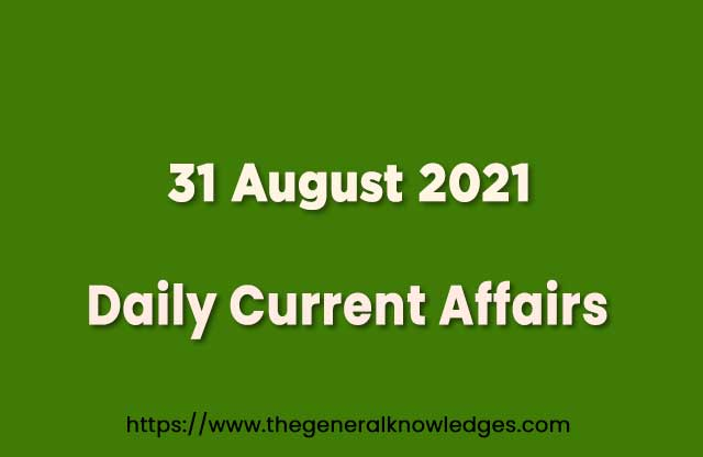 31 August 2021 Current Affairs Question and Answer in Hindi