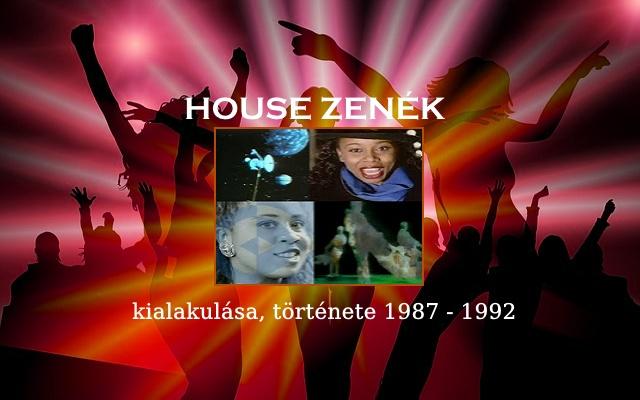 House zenék kialakulása, története 1987-1992