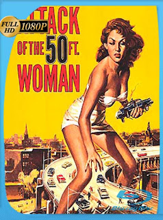 El Ataque De La Mujer De 50 Pies [1958] HD [1080p] Latino [GoogleDrive] SilvestreHD