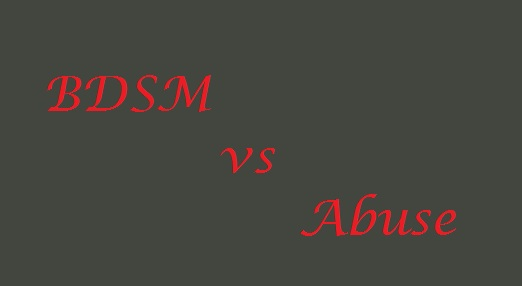 difference between BDSM and Abuse - BDSM relationships