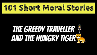 The Greedy Traveler And The Hungry Tigher