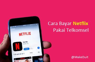 Cara Bayar dan Langganan Netflix Pakai Telkomsel