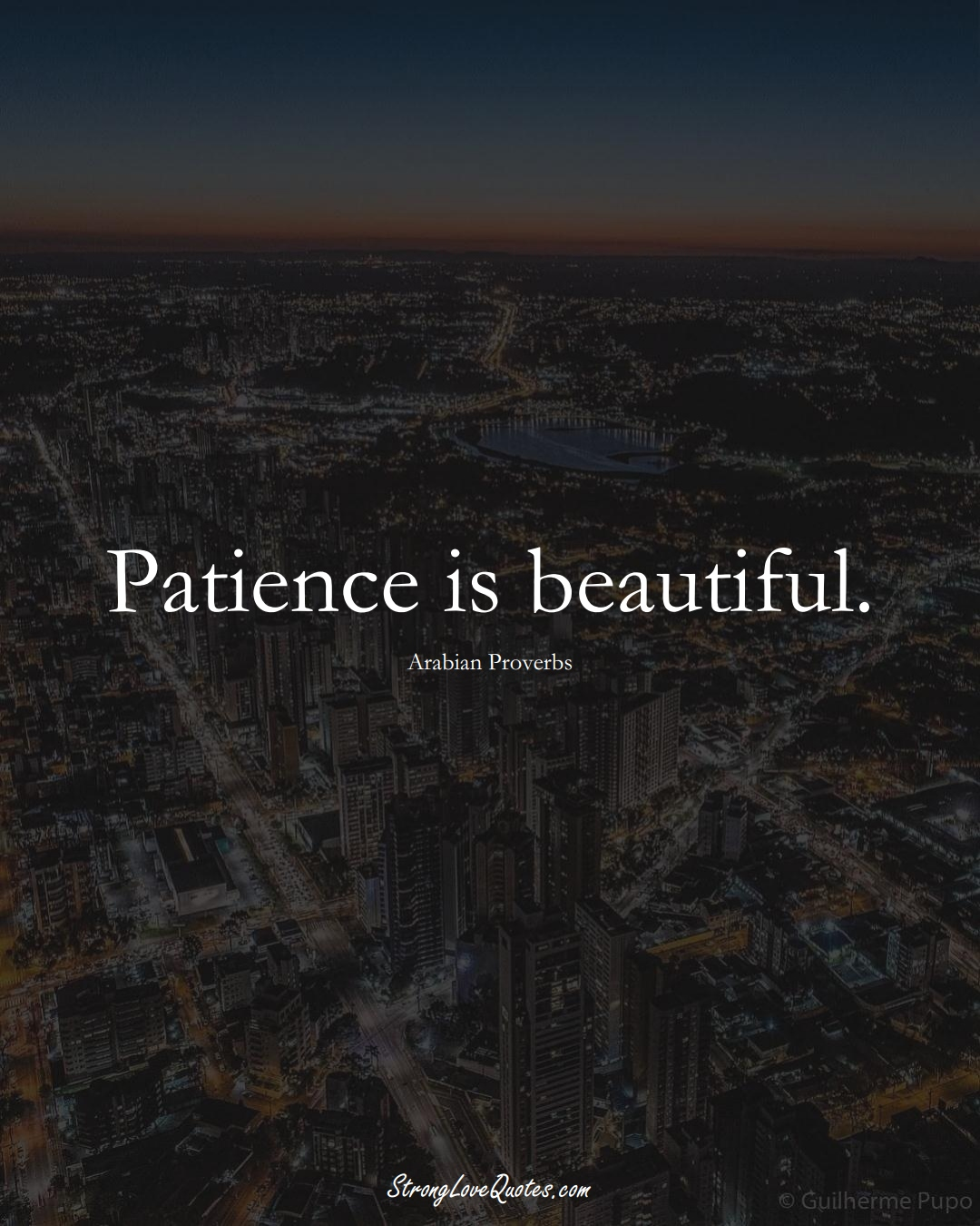 Patience is beautiful. (Arabian Sayings);  #aVarietyofCulturesSayings