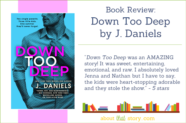Book Review: Down Too Deep by J. Daniels | About That Story