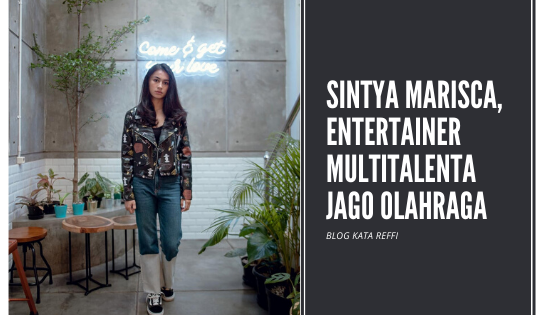 Sintya Marisca,  Entertainer Multitalenta Jago Olahraga