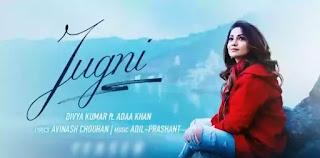 JUGNI Lyrics - Divya Kumar x Adaa Khan