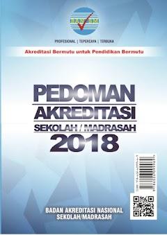 Pedoman Akreditasi Sekolah/Madrasah tahun 2018
