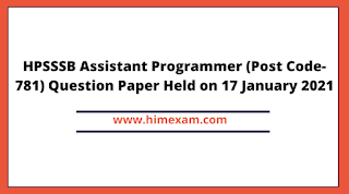 HPSSSB Assistant Programmer (Post Code-781) Question Paper Held on 17 January 2021