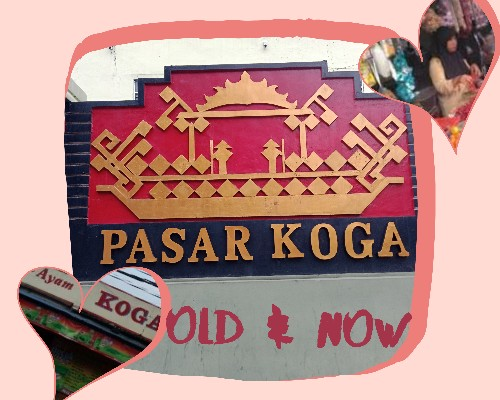 pasar-koga-old-and-now