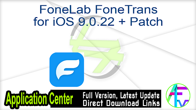 FoneLab FoneTrans for iOS 9.0.22 + Patch