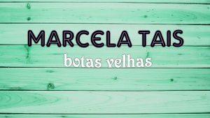 """Botas Velhas"", novo single de Marcela Taís"