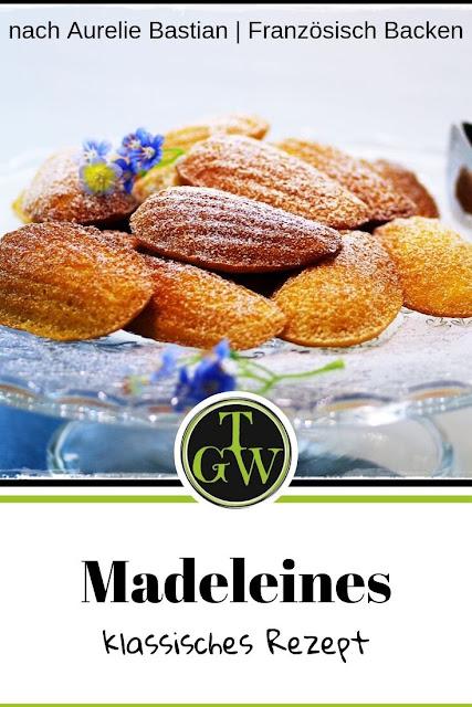 Köstliche französische Madeleines #madeleines #französischbacken #backen #rezept #kaffeegebäck - Foodblog Topfgartenwelt