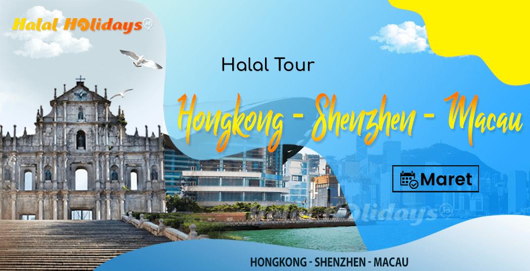 Paket Wisata Halal Tour Hongkong Shenzhen Macau China Maret 2022