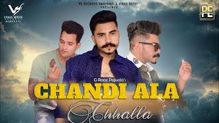 Chandi Ala Chhalla Lyrics - G Raaz Pajuala