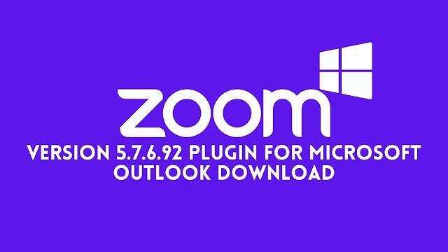 Zoom Version 5.7.6.92 Plugin for Microsoft Outlook Download