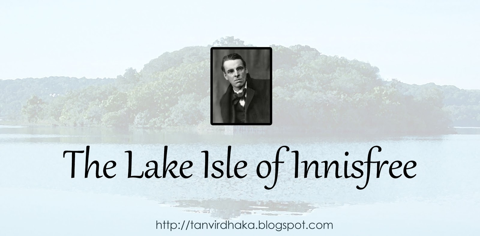 The Lake Isle of Innisfree - Tanvir's Blog