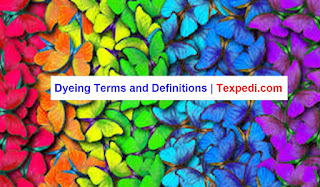 Important Dyeing Terms & Definitions | Texpedi.com